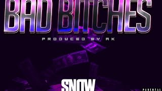 Snow Tha Product - Bad Bitches (Official Audio) [Prod. By AK]