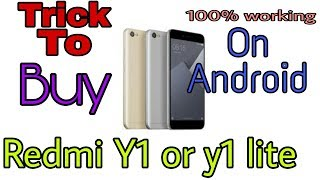 Trick to buy Redmi Y1  from Amazon.in