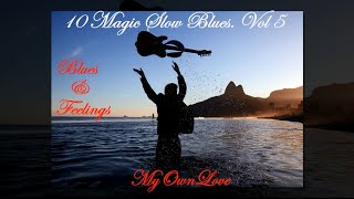 Blues & Feelings ~10 Magic Slow Blues. Vol 5