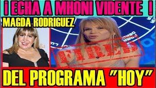 MAGDA RODRÍGUEZ ¡ ECHA A MHONI VIDENTE ! del PROGRAMA HOY