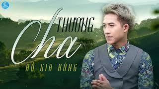 Thương Cha - Hồ Gia Hùng (Audio Official)