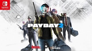 PAYDAY 2 Nintendo Switch – Joy Trailer