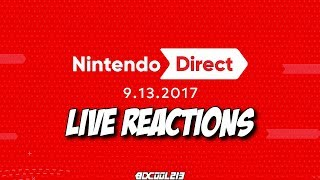 Nintendo Direct September 13th, 2017 Live Reaction Live Stream - Switch & 3DS 9-13-17 Livestream