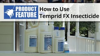 How to Use Temprid FX Insecticide