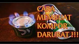 CARA MEMBUAT KOMPOR DARURAT SPIRTUS DARI KALENG !!!