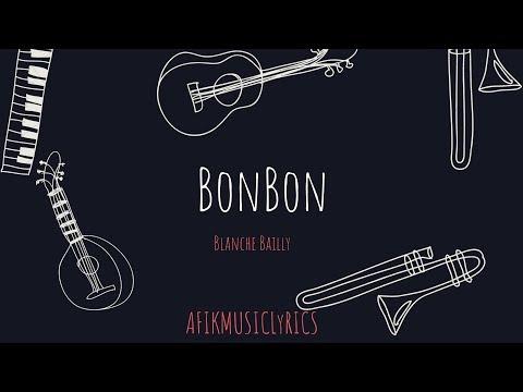 Blanche Bailly ~ BonBon [ Lyrics/Paroles ]