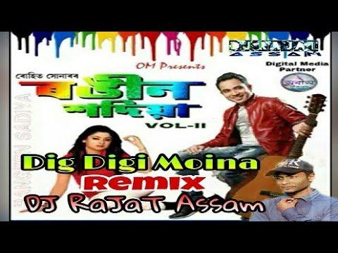 Dig Digi Moina Remix | DJ RaJaT Assam | Rangeen Sadiya 2 | Full Dj Remix Video | Assamese Remix 2018