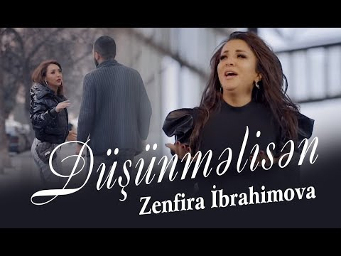 Zenfira İbrahimova - Dusunmelisen (Yeni Klip 2020)