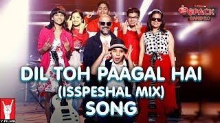 Dil Toh Paagal Hai (Isspeshal Mix)   6 Pack Band 2.0 feat. Vishal Dadlani