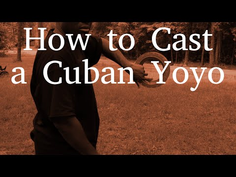 How To Cast a Cuban Yoyo