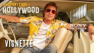 ONCE UPON A TIME IN HOLLYWOOD - Brad Pitt Vignette