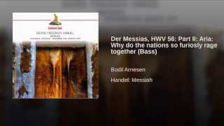 Der Messias, HWV 56: Part II: Aria: Why do the nations so furiosly rage together (Bass)