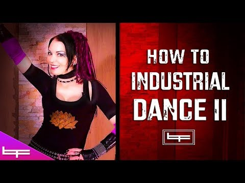 How to Industrial Dance 2 | Brioni Faith