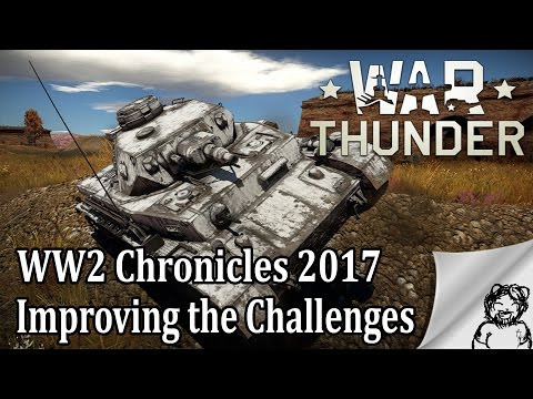 War Thunder - WW2 Chronicles 2017 - Improving the Challenges