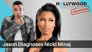"Jason Diagnoses Nicki Minaj with ""Jealousy, Fear & Desperation"" on Hollywood Unlocked [UNCENSORED] thumbnail"