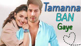 Tamanna Ban Gaye | Varia vm | love that never ends