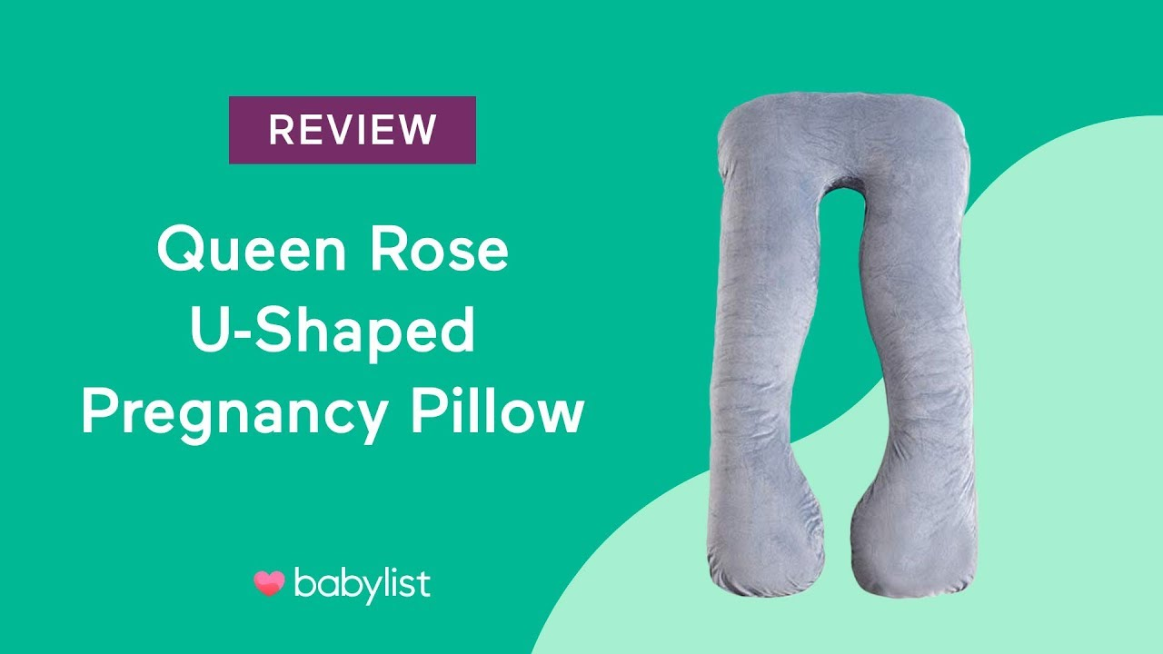queen rose u shaped pregnancy pillow review babylist