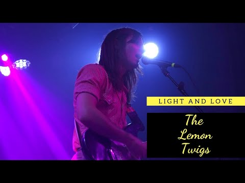 Light and Love -- The Lemon Twigs