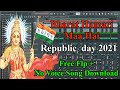 🇮🇳Bharat Mata New Remix Song🇮🇳 Flp Project + No Voice Song Free Download 2021