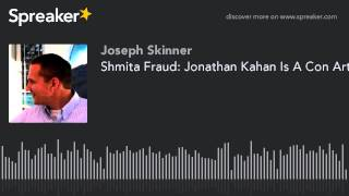Shemitah Shmita Fraud: Jonathan Kahan Is A Con Artist Proof
