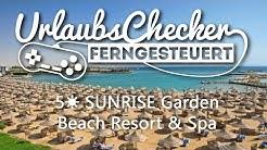 5☀ SUNRISE Garden Beach Resort & Spa   Hurghada