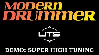 Modern Drummer Demo: Welch Tuning Systems (Super High Tuning)
