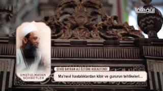 Bayram Ali Öztürk Hocaefendi - Kibirlenmek  Lâlegül TV