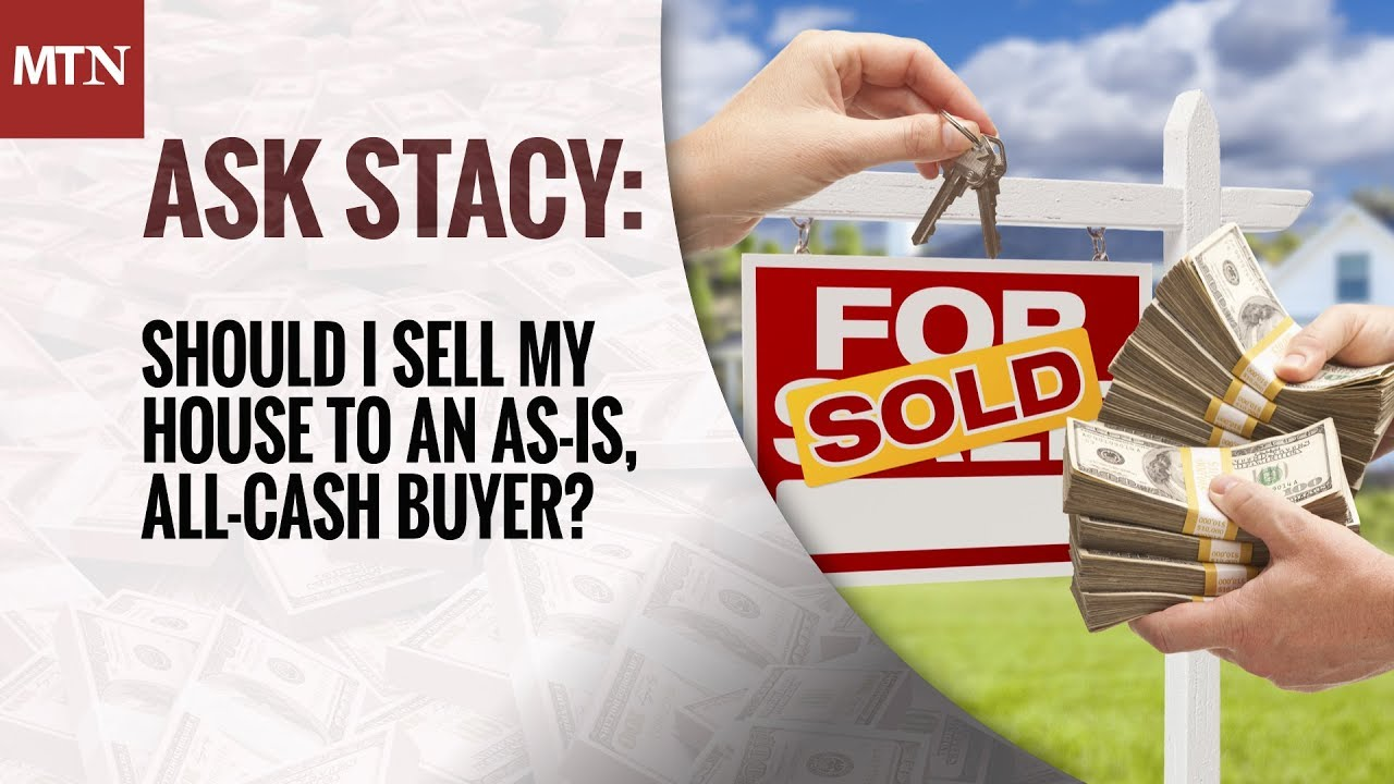 Should I Sell My House to an As-Is, All-Cash Buyer?