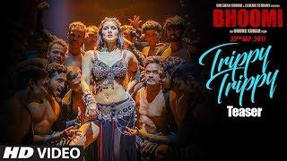 Trippy Trippy Teaser | Bhoomi | Sanjay Dutt Sunny Leone | Neha Kakkar Badshah | Sachin Jigar