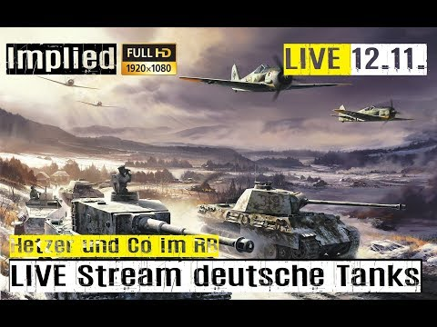 War Thunder LIVE Stream deutsche Panzer im RB GAMEPLAY mit Implied