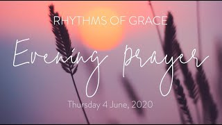 Rhythms of Grace - Evening Prayer | Thursday 4 June, 2020