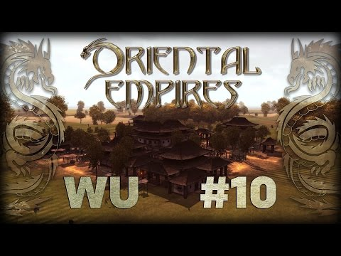 Recognised as Emperor! - Oriental Empires Early Access - WU DYNASTY #10