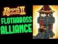ROYAL REVOLT 2 - THE FLOTHABOSS ALLIANCE!!