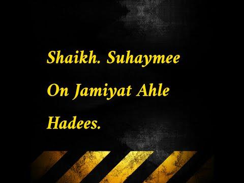Shaikh. Suhaymee On Jamiyat Ahle Hadees