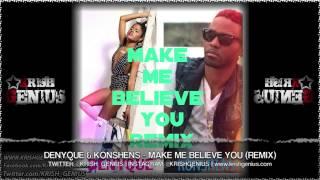 Denyque & Konshens - Make Me Believe You (Remix) October 2013