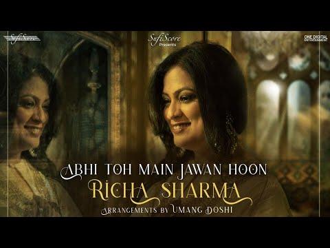 Abhi Toh Main Jawan Hoon | Richa Sharma | Umang Doshi