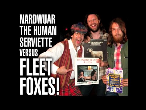 Nardwuar vs. Fleet Foxes