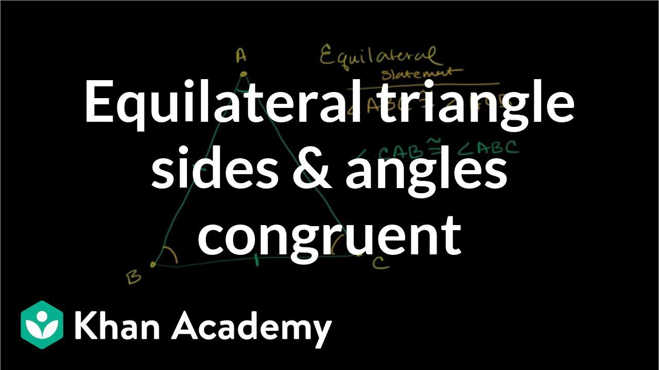 Proofs Concerning Equilateral Triangles Video Khan Academy