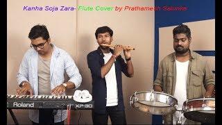 Kanha soja Zara Flute Cover l Prathamesh Salunke l Instrumental l Bahubali Instrumental