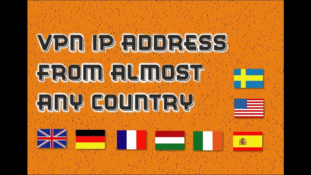 How to Access a VPN IP Address from Almost Any Country Fast and Free