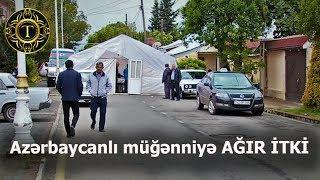 """Azərbaycanlı müğənniyə AĞIR İTKİ- """"Yatdı, oyanmadı"""""""