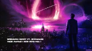 Brennan Heart ft. Shanokee - Wide Awake (EOS 2013 Mix) [HQ Original]