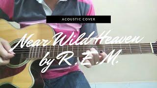 R.E.M. - Near Wild Heaven (Acoustic Cover)