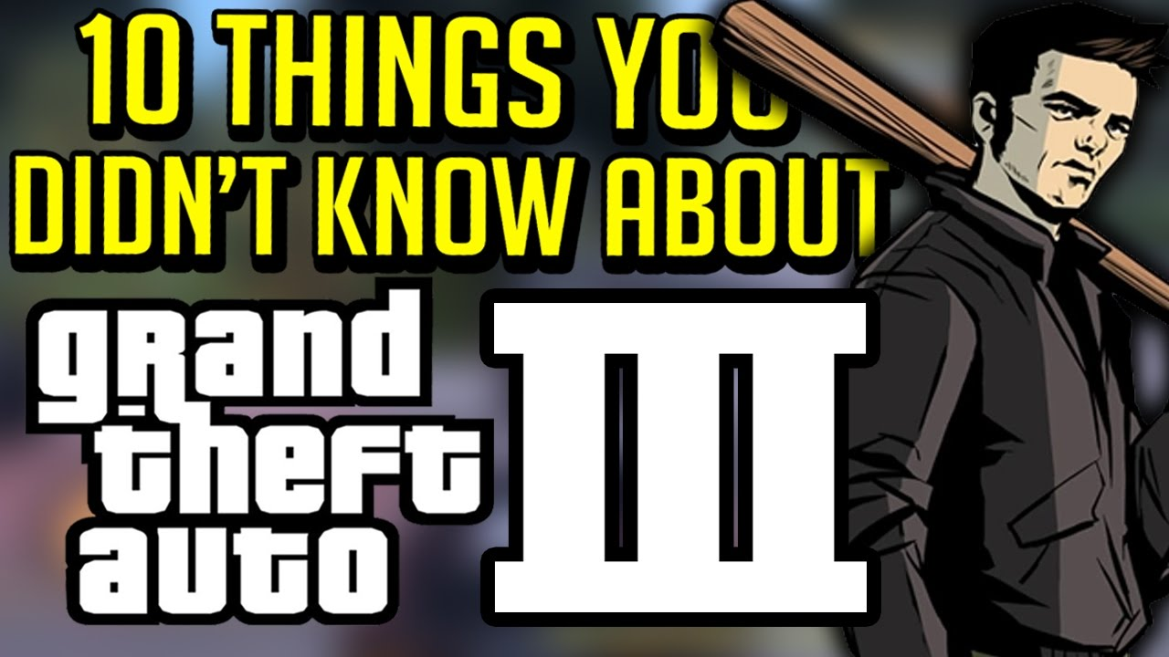 10 Things You Didn't Know About Grand Theft Auto 3 - YouTube