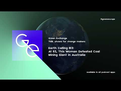 Earth Calling #3: At 83, This Woman Defeated Coal Mining Giant in Australia