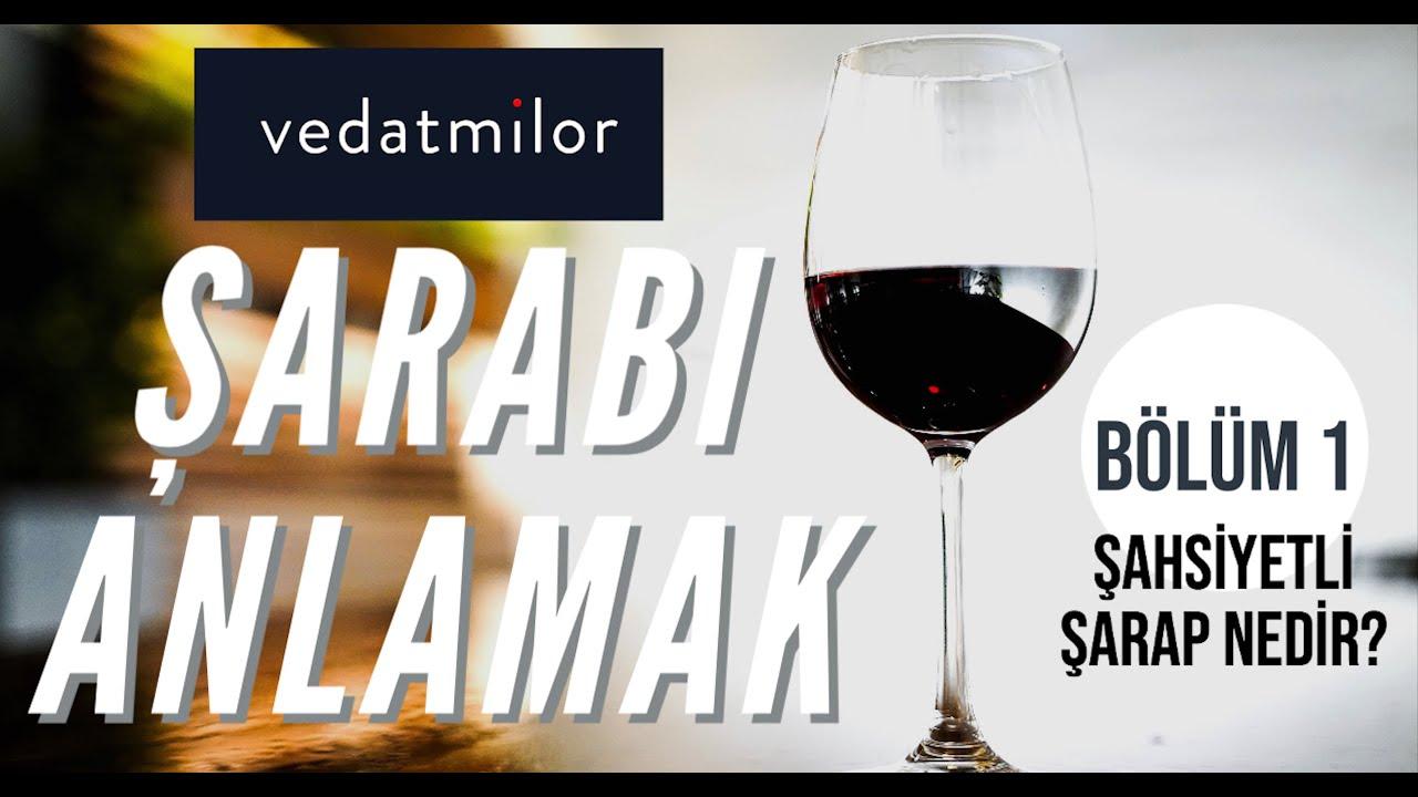Şarabı Anlamak - Bölüm 1 (Şahsiyetli Şarap Nedir?)