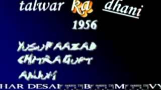 Chitragupt  yusuf aazad film talwar ka dhani   1956