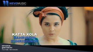 Download Lagu Bahriddin Zuhriddinov - Katta xola   Бахриддин Зухриддинов - Катта хола mp3