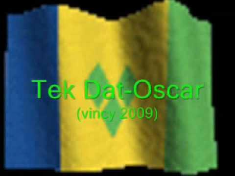 Tek Dat- Oscar (Vincy 2009)