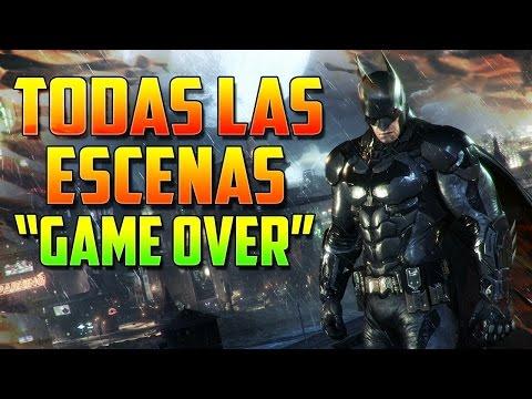 """Batman Arkham Knight - Todas las Escenas """"GAME OVER"""" (En Español)"""